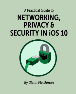 A Practical Guide to Networking, Privacy & Security in iOS 10
