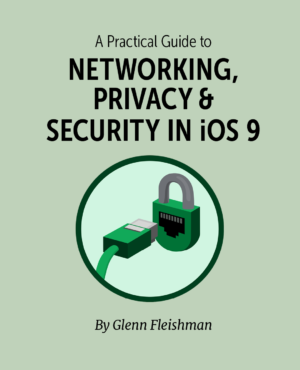 A Practical Guide to Networking, Privacy & Security in iOS 9
