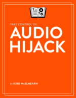 Take Control of Audio Hijack