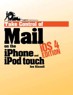 Take Control of Mail on the iPhone and iPod touch, iOS 4 Edition