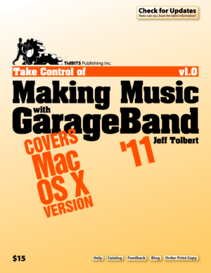 Take Control of Making Music with GarageBand '11