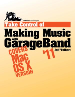 Take Control of Making Music with GarageBand