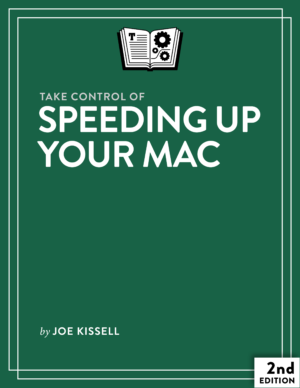 Take Control of Speeding Up Your Mac