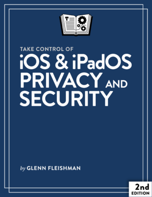 Take Control of iOS & iPadOS Privacy and Security cover