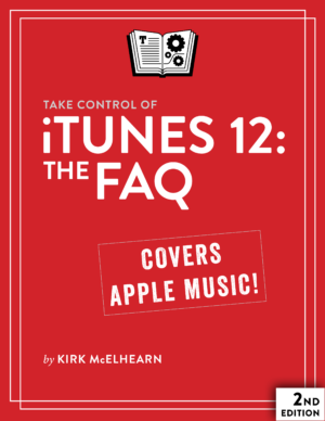 Take Control of iTunes 12: The FAQ